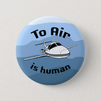 To Air is Human Button