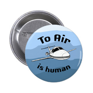 To Air is Human 2 Inch Round Button