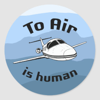 To Air is Human Classic Round Sticker