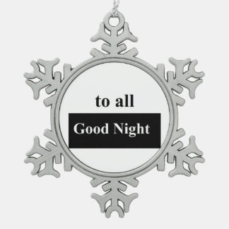 To all good night Pewter Snowflake Ornament