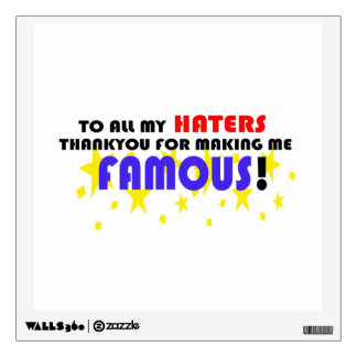 To All My Haters! Wall Sticker