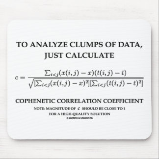 To Analyze Clumps Of Data Cophenetic Correlation Mouse Pad