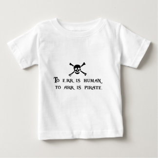 To Arr Is Pirate Baby T-Shirt