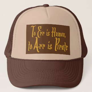 to Arr is Pirate ballcap Trucker Hat