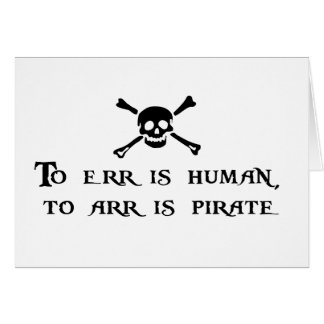 To Arr Is Pirate Card