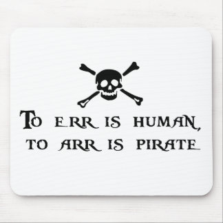 To Arr Is Pirate Mouse Pad