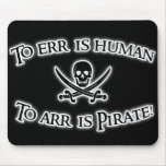 To Arr is Pirate! Mouse Pad