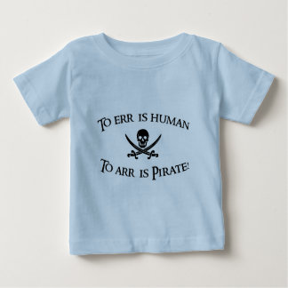 To Arr is Pirate! T-shirt