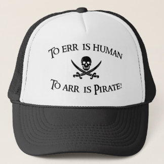 To Arr is Pirate! Trucker Hat