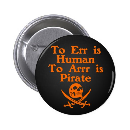 To Arrr Is Pirate Button