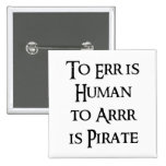 To Arrr is Pirate Buttons