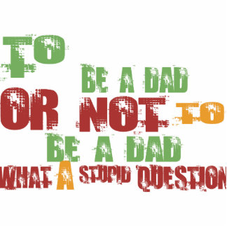 To Be A Dad Cut Outs