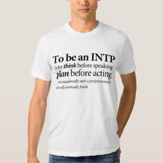 To Be an INTP T Shirt