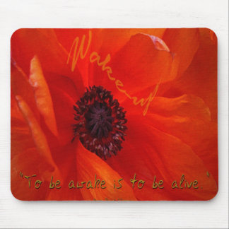 To Be Awake Is To Be Alive Mouse Pad