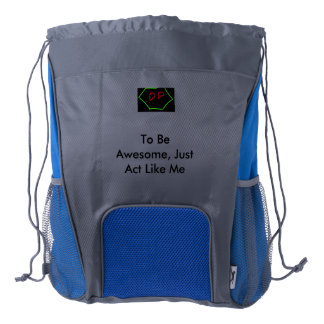 TO BE AWESOME, JUST ACT LIKE ME backpack Drawstring Backpack