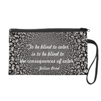 To be Blind to Color (Black & White) Wristlet