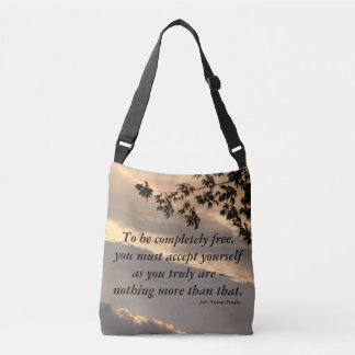 To Be Completely Free... Crossbody Bag