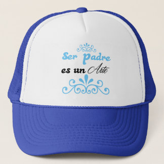 """""""To be father it is an Art """" Trucker Hat"""