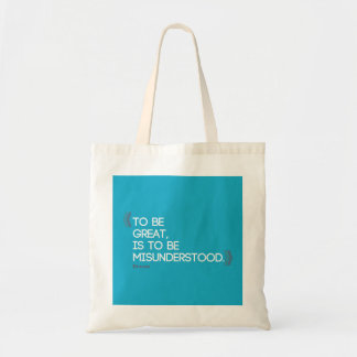 To be great is to be misunderstood Emerson quote Tote Bag