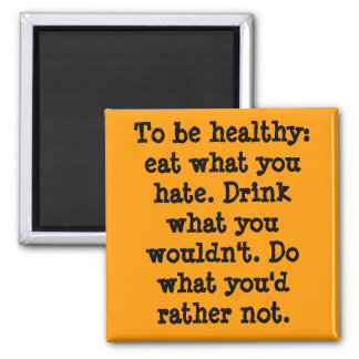 To be healthy magnet