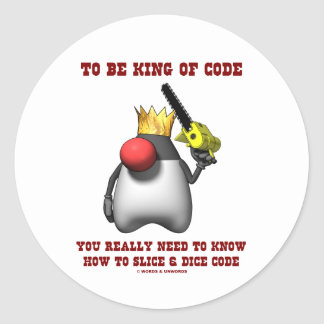 To Be King Of Code Really Need To Know Slice Dice Stickers