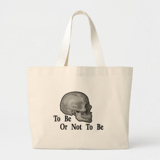To Be Or Not To Be Bags
