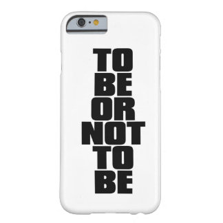 TO BE OR NOT TO BE BARELY THERE iPhone 6 CASE