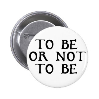 To Be Or Not To Be Button