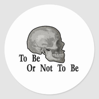 To Be Or Not To Be Classic Round Sticker