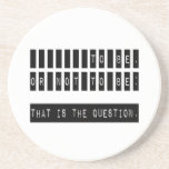 To Be or Not To Be Famous Shakespeare Quote Beverage Coasters