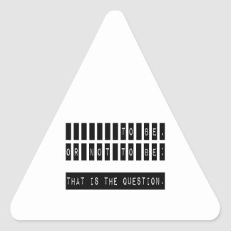 To Be or Not To Be Famous Shakespeare Quote Triangle Sticker