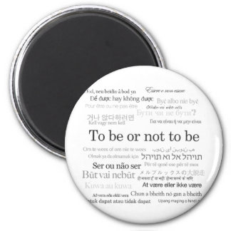 To Be Or Not To Be in Many Languages 2 Inch Round Magnet