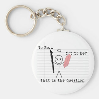 To Be or Not To Be Keychain