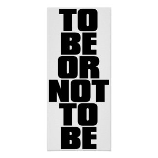 TO BE OR NOT TO BE POSTERS