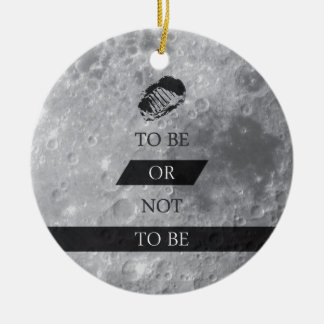 To Be or Not To BE Shakespeare Quotes Ceramic Ornament