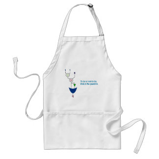 To be or not to be, that is the question adult apron