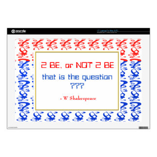 To be, or NOT TO BE, that is the question Laptop Skin