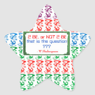 To be, or NOT TO BE, that is the question Star Sticker