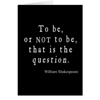 To Be or Not to Be That Question Shakespeare Quote Card
