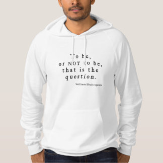 To Be or Not to Be That Question Shakespeare Quote Hoody