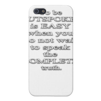To Be Outspoken Is Easy.. (Quote) iPhone 5 Cover