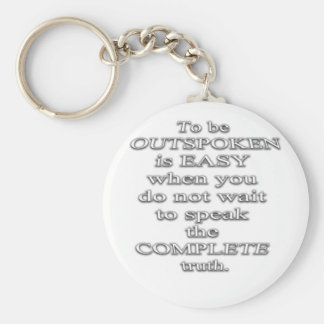 To Be Outspoken Is Easy..  (Quote) Keychain
