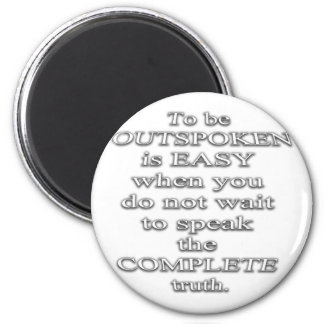 To Be Outspoken Is Easy..  (Quote) Refrigerator Magnets
