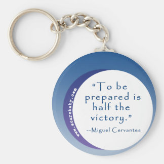 To Be Prepared is Half the Victory Inspiring Quote Basic Round Button Keychain