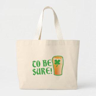 To be sure! Irish beer pint Large Tote Bag