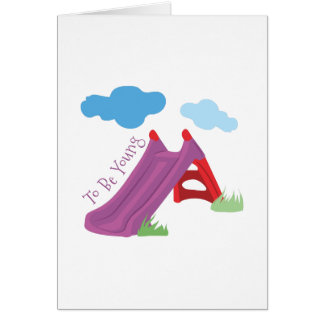 To Be Young Greeting Card
