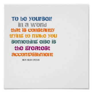 To be yourself quote by Ralph Waldo Emerson Poster