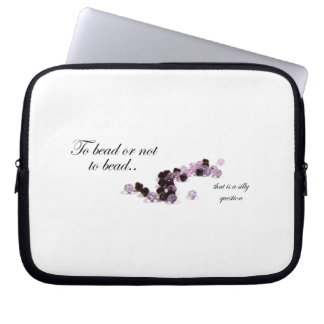 To bead or not to bead laptop sleeve