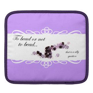 To bead or not to bead Rickshaw iPad Sleeve