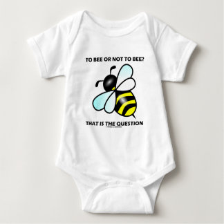 To Bee Or Not To Bee? That Is The Question (Bee) Baby Bodysuit